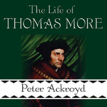 Life of Thomas More, Peter Ackroyd