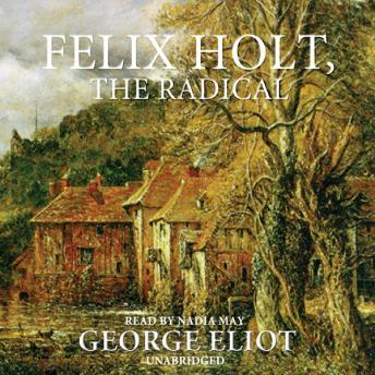 Felix Holt, The Radical, George Eliot