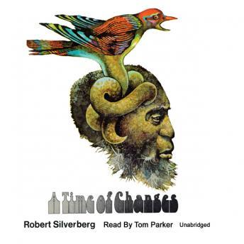 A Time of Changes, Robert Silverberg
