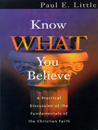 Know What You Believe, Paul E. Little