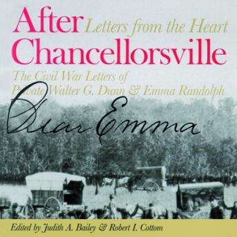 Download After Chancellorsville: The Civil War Letters of Private Walter G. Dunn and Emma Randolph by Judith A. Bailey, Robert I. Cottom