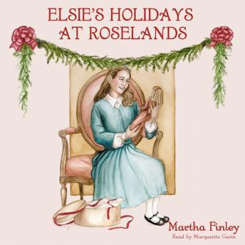 Elsie's Holidays At Roselands, Martha Finley
