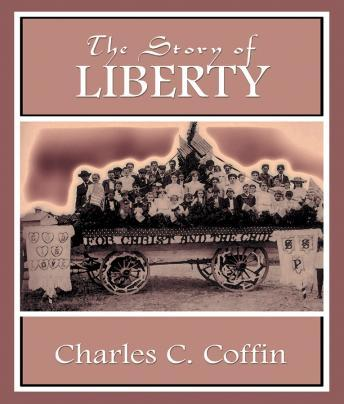 Story of Liberty, Charles Carleton Coffin