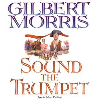 Listen to Sound the Trumpet by Gilbert Morris at Audiobooks com