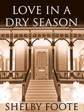 Love In A Dry Season, Shelby Foote