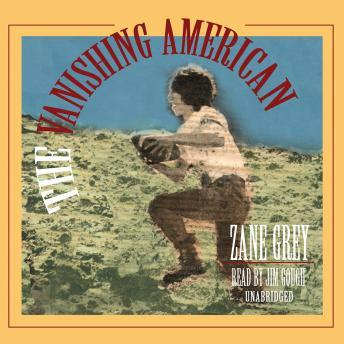 Vanishing American, Zane Grey