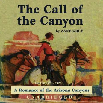 Call of the Canyon, Zane Grey