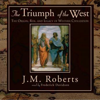 Triumph of the West, J.M. Roberts