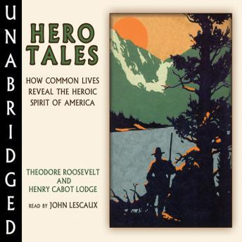 Hero Tales, Henry Cabot Lodge, Theodore Roosevelt