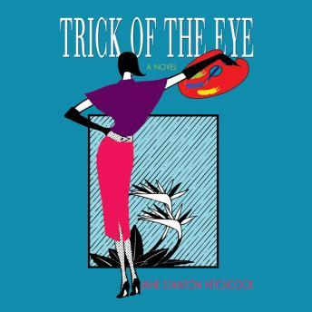 Trick of the Eye, Jane Stanton Hitchcock