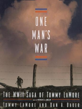 One Man's War: The WWII Saga of Tommy LaMore, Dan Baker, Tommy LaMore