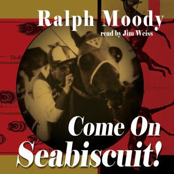 Come on Seabiscuit, Ralph Moody