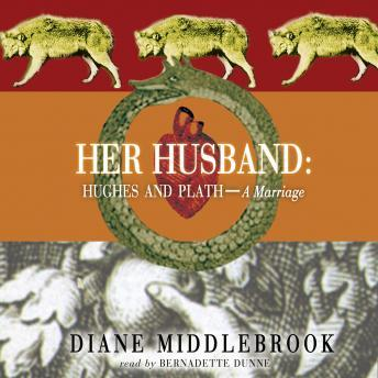 Her Husband: Hughes and Plath A Marriage, Diane Middlebrook