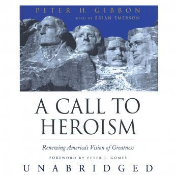 A Call to Heroism:Renewing America's Vision of Greatness sample.