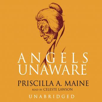 Angels Unaware, Priscilla A. Maine