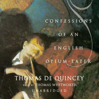 Confessions of an English OpiumEater and Other Writings, Thomas de Quincey