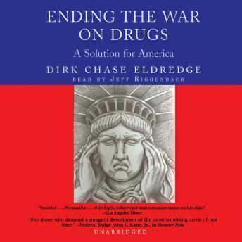 Ending the War on Drugs, Dirk Chase Eldredge