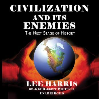 Civilization and Its Enemies, Lee Harris