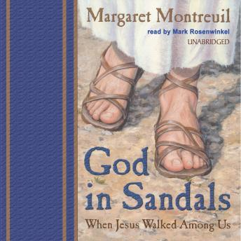 God in Sandals: When Jesus Walked Among Us, Margaret Montreuil