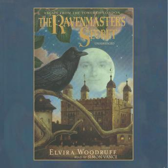Ravenmaster's Secret, Elvira Woodruff