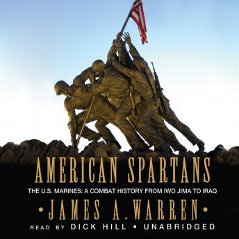 American Spartans: The U.S. Marines in Combat, from Iwo Jima to Iraq, Audio book by James Warren