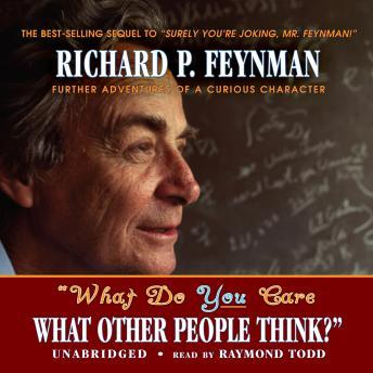 What do you Care What Other People Think?, Audio book by Richard P. Feynman