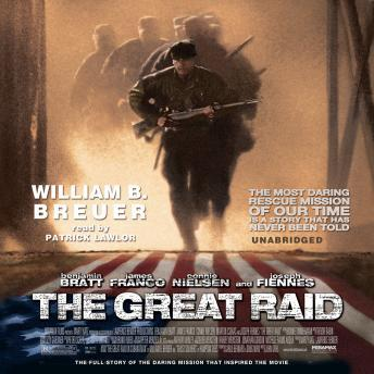 Great Raid: Rescuing the Doomed Ghosts of Bataan and Corregidor, William B. Breuer