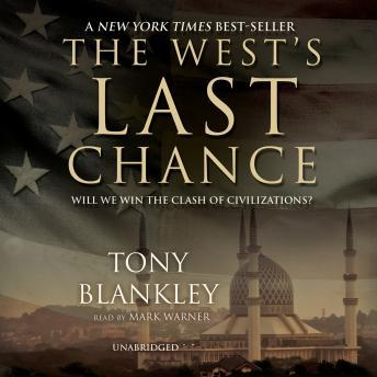 West's Last Chance: Will We Win the Clash of Civilizations?, Tony Blankley
