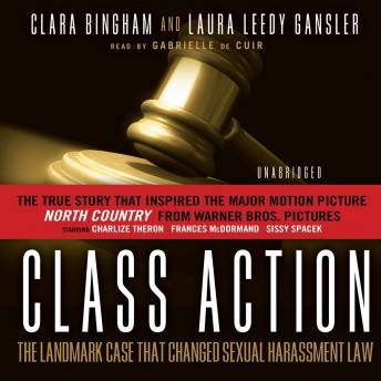 Class Action: The Landmark Case That Changed Sexual Harassment Law, Laura Leedy Gansler, Clara Bingham
