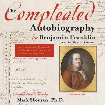 Compleated Autobiography by Benjamin Franklin, Mark Skousen