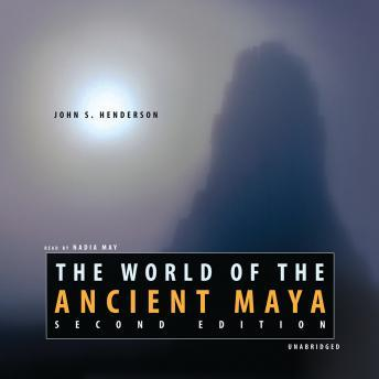 Download World of the Ancient Maya: Second Edition by John S. Henderson