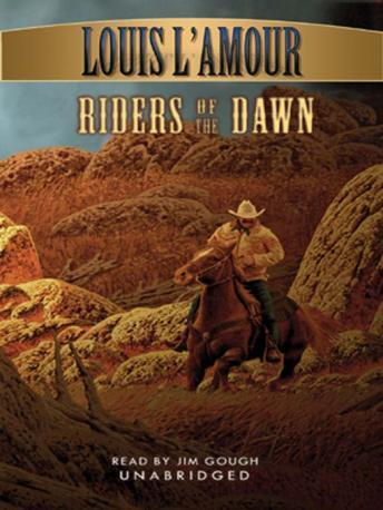 Riders of the Dawn, Louis L' Amour, Louis L'Amour
