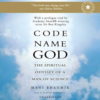 Code Name God: The Spiritual Odyssey of a Man of Science, Mani Bhaumik