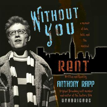 Without You, Anthony Rapp
