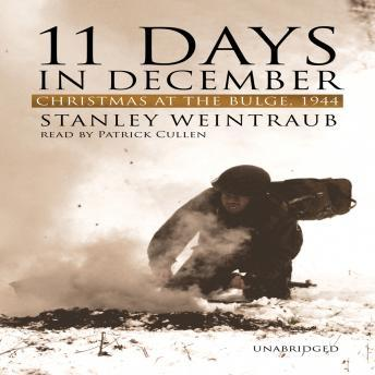 Download 11 Days in December: Christmas at the Bulge, 1944 by Stanley Weintraub
