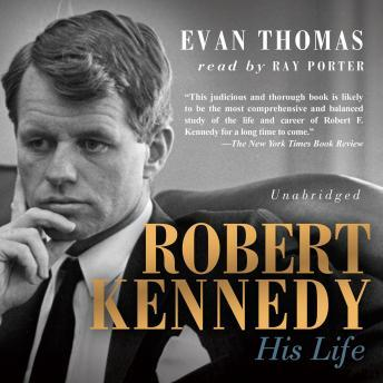 Download Robert Kennedy: His Life by Evan Thomas