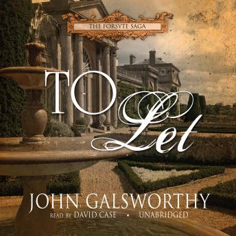 To Let, John  Sir Galsworthy