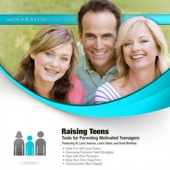 Raising Teens: Tools for Parenting Motivated Teenagers, Made for Success