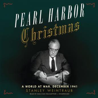 Pearl Harbor Christmas: A World at War, December 1941, Stanley Weintraub