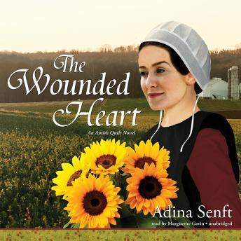 Download Wounded Heart: The Amish Quilt Trilogy, Book 1 by Adina Senft