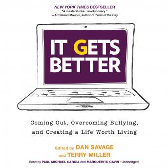 It Gets Better: Coming Out, Overcoming Bullying, and Creating a Life Worth Living, Terry Miller, Dan Savage
