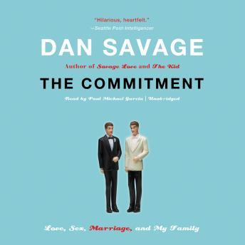Commitment: Love, Sex, Marriage, and My Family, Dan Savage