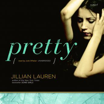 Pretty: A Novel, Jillian Lauren