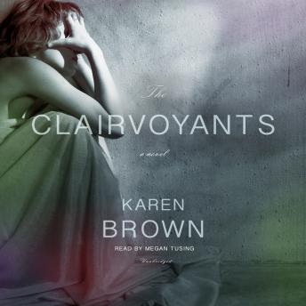 Clairvoyants : A Novel, Karen Brown