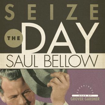 Seize the Day, Saul Bellow
