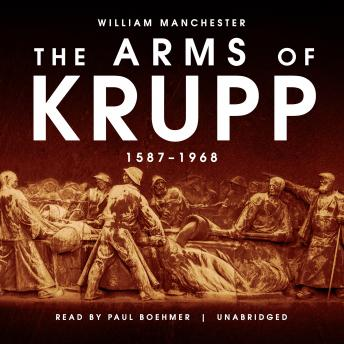 Arms of Krupp: 1587-1968, William Manchester