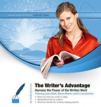 Writer's Advantage: Harness the Power of the Written Word, Made for Success