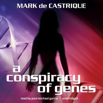 A Conspiracy of Genes, Mark De Castrique