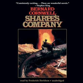 Sharpe's Company: Richard Sharpe and the Siege of Badajoz, January to April 1812, Bernard Cornwell