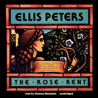 Rose Rent: The Thirteenth Chronicle of Brother Cadfael, Ellis Peters